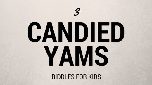 Candied Yams Riddles For Kids