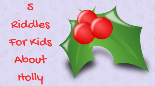 5 Holly Riddles For Kids