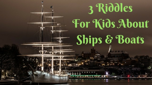 3 Ship And Boat Riddles For Kids