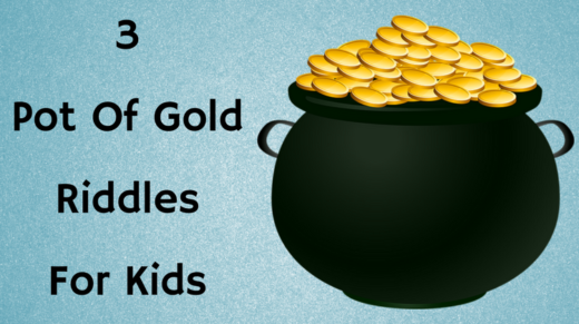 3 Pot Of Gold Riddles For Kids
