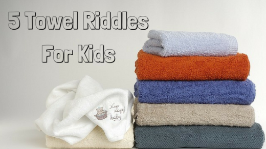 Towel Riddles For Kids