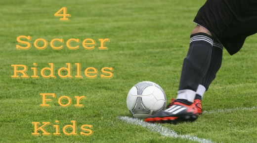 4 Soccer Riddles For Kids