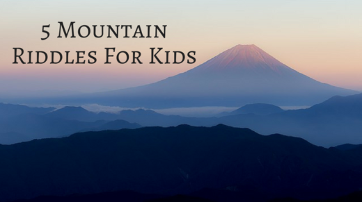 5 Mountain Riddles For Kids