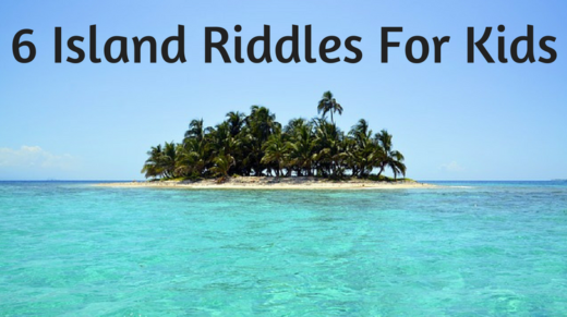 6 Island Riddles For Kids