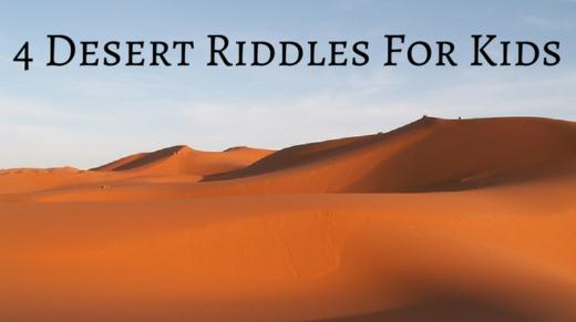 4 Desert Riddles For Kids