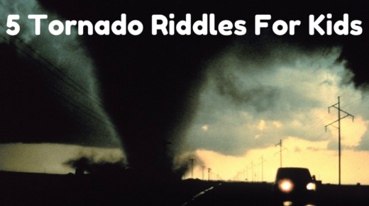 Tornado Riddles For Kids
