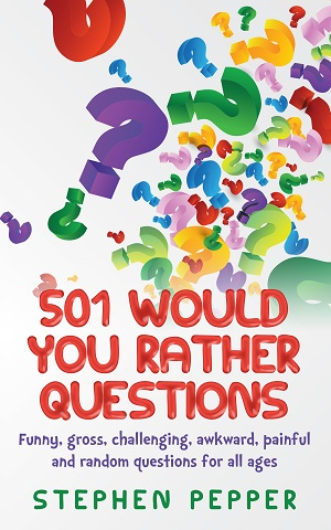 501 Would You Rather Questions