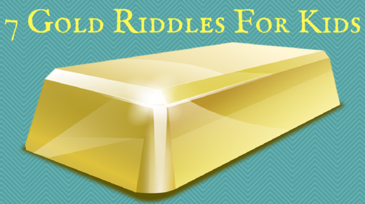 Gold Riddles For Kids