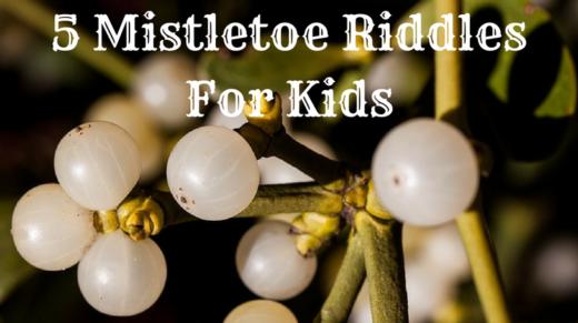 5 Mistletoe Riddles For Kids