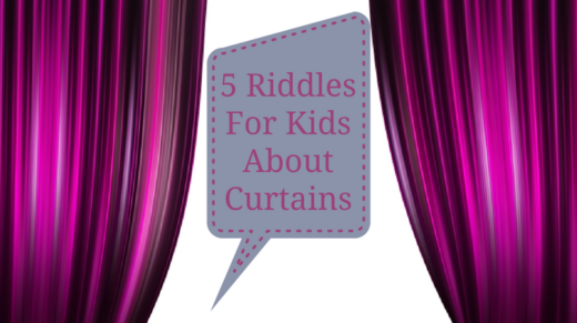 Curtains Riddles For Kids