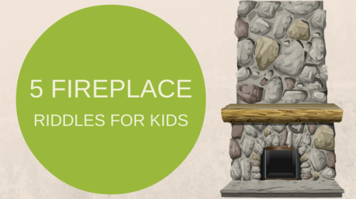 Fireplace Riddles For Kids