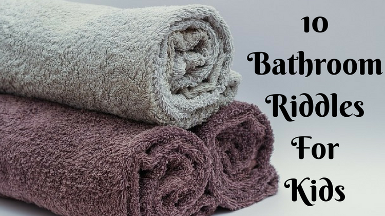 10 Bathroom Riddles For Kids