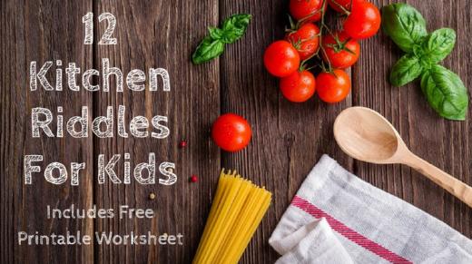 12 Kitchen Riddles For Kids