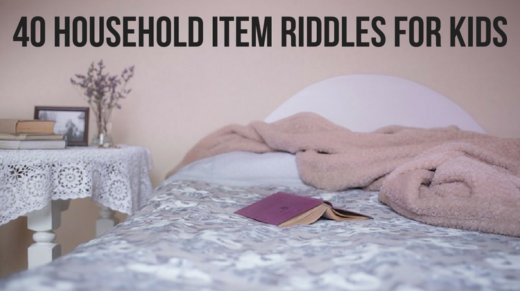 40 Household Item Riddles For Kids